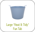 Large 'Neat and Tidy' Fun Tub